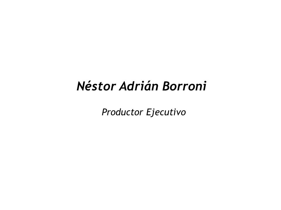 Néstor Adrián Borroni Productor Ejecutivo