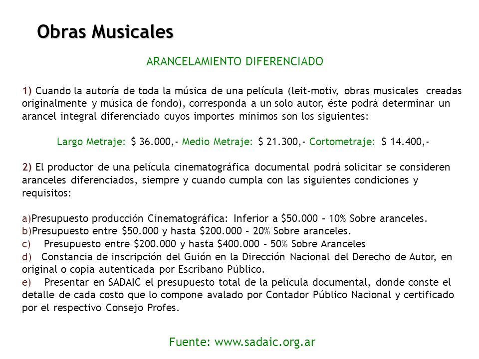 Obras Musicales ARANCELAMIENTO DIFERENCIADO Fuente: www.sadaic.org.ar