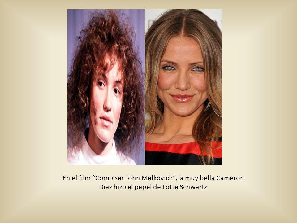 En el film Como ser John Malkovich , la muy bella Cameron Diaz hizo el papel de Lotte Schwartz