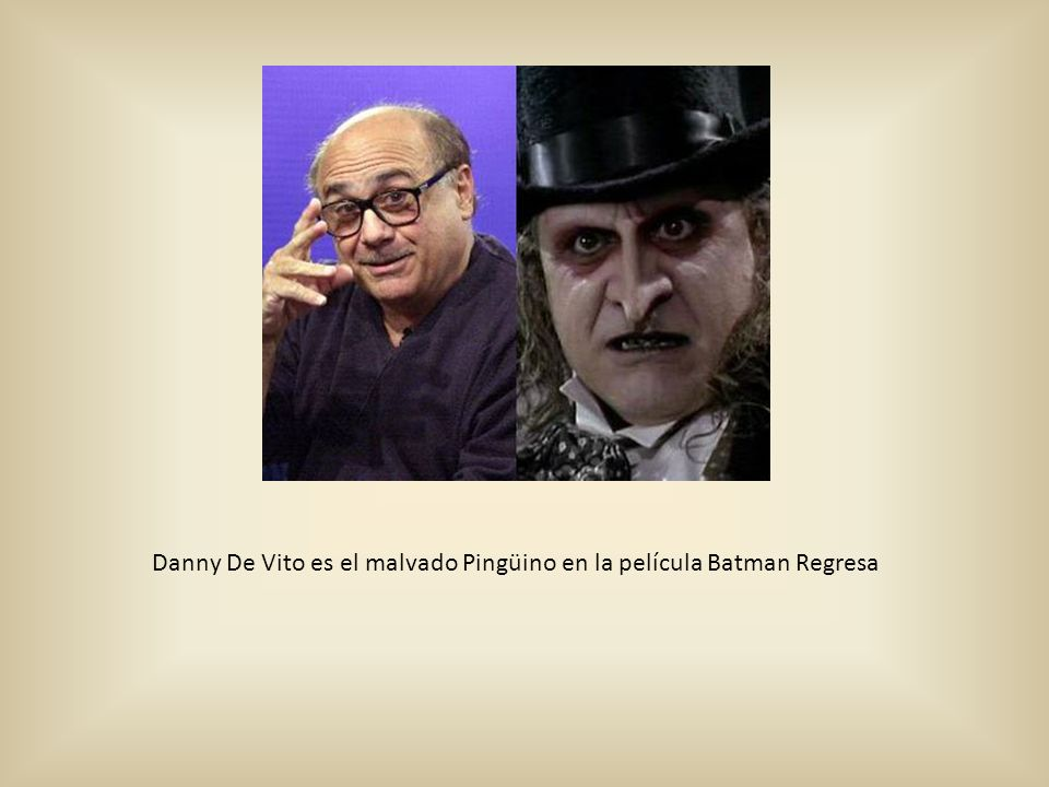 Danny De Vito es el malvado Pingüino en la película Batman Regresa