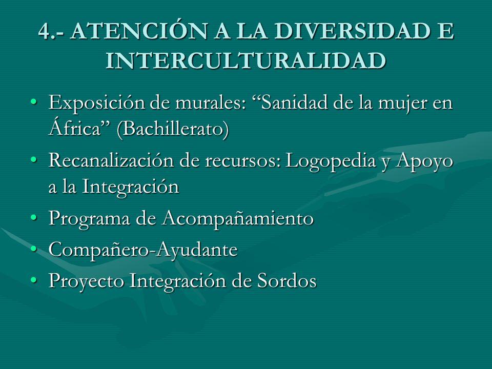4.- ATENCIÓN A LA DIVERSIDAD E INTERCULTURALIDAD