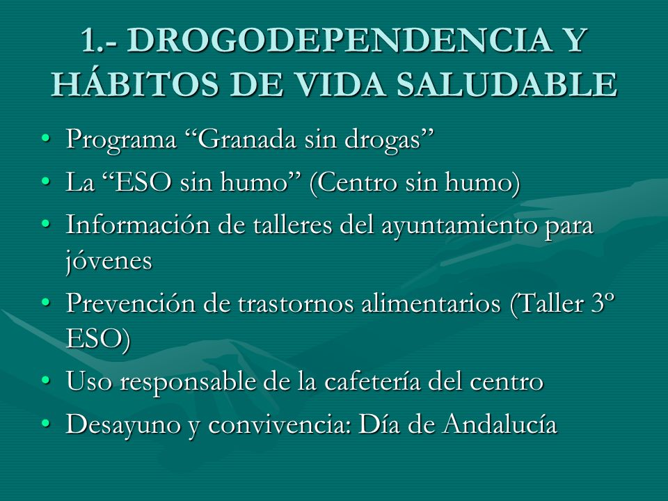 1.- DROGODEPENDENCIA Y HÁBITOS DE VIDA SALUDABLE