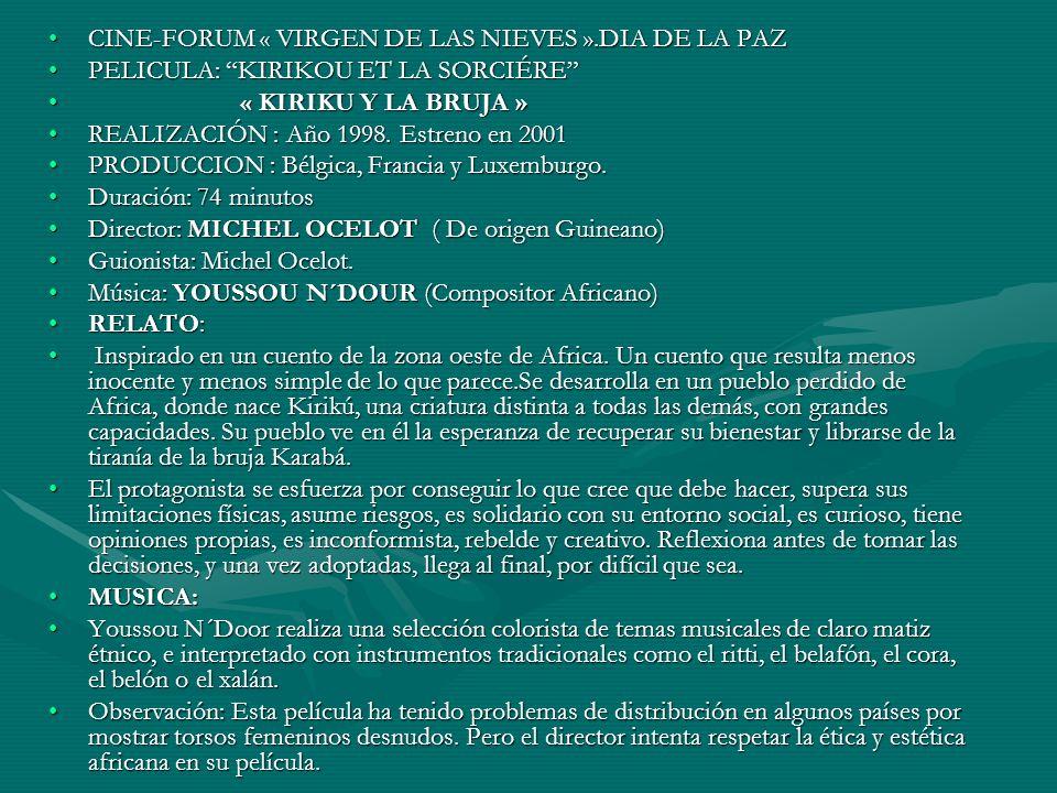 CINE-FORUM « VIRGEN DE LAS NIEVES ».DIA DE LA PAZ