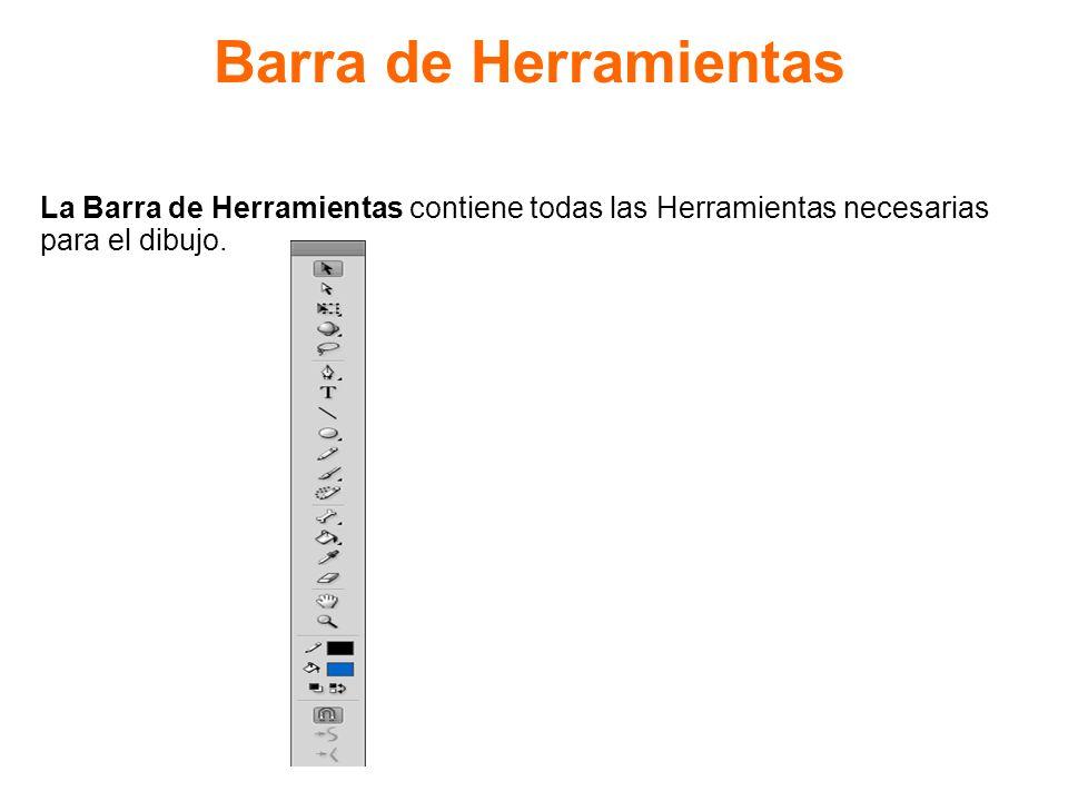 Barra de Herramientas La Barra de Herramientas contiene todas las Herramientas necesarias.