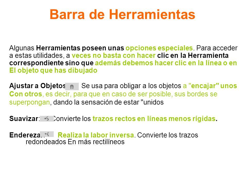 Barra de Herramientas Algunas Herramientas poseen unas opciones especiales. Para acceder.