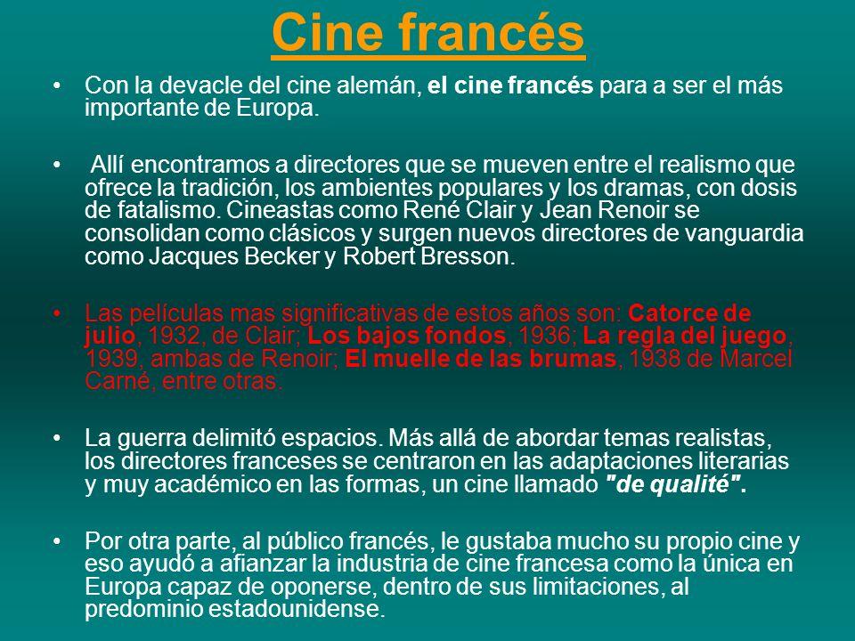 Cine francés Con la devacle del cine alemán, el cine francés para a ser el más importante de Europa.