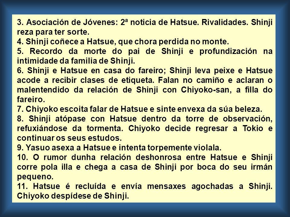 3. Asociación de Jóvenes: 2ª noticia de Hatsue. Rivalidades