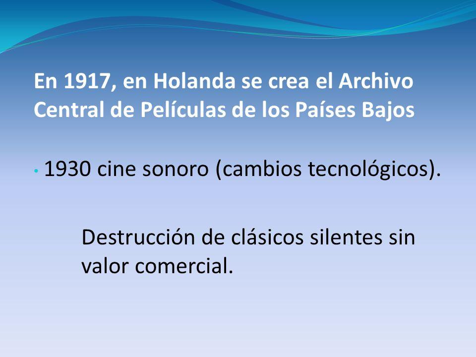Destrucción de clásicos silentes sin valor comercial.