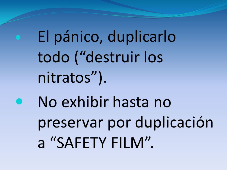 No exhibir hasta no preservar por duplicación a SAFETY FILM .