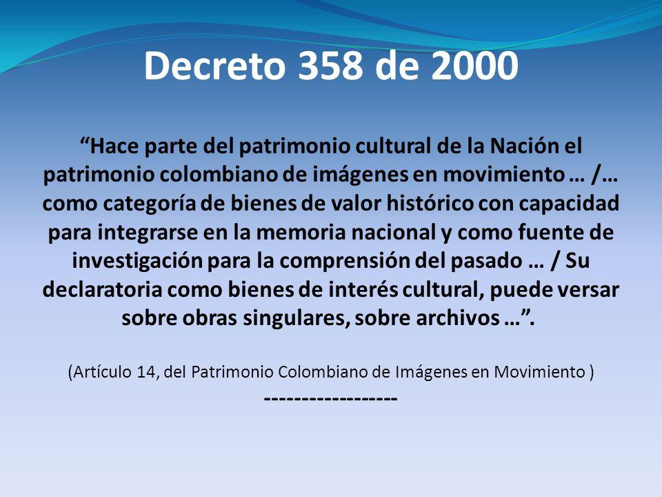 (Artículo 14, del Patrimonio Colombiano de Imágenes en Movimiento )