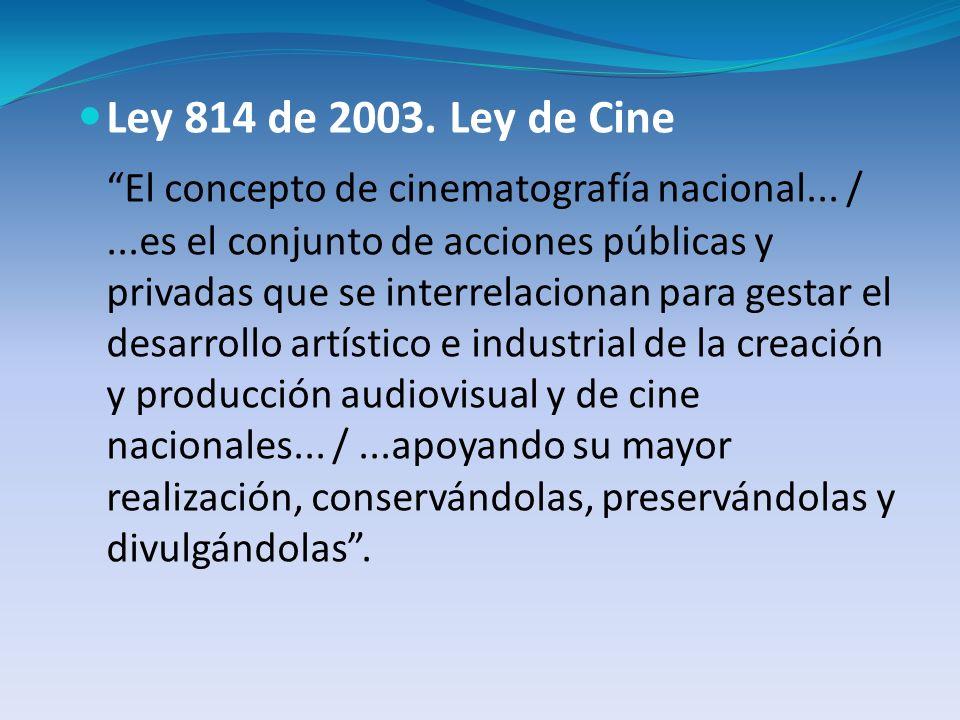 Ley 814 de 2003. Ley de Cine