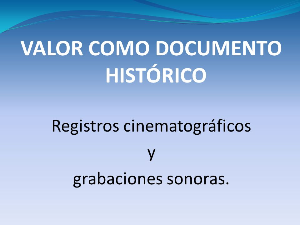 VALOR COMO DOCUMENTO HISTÓRICO