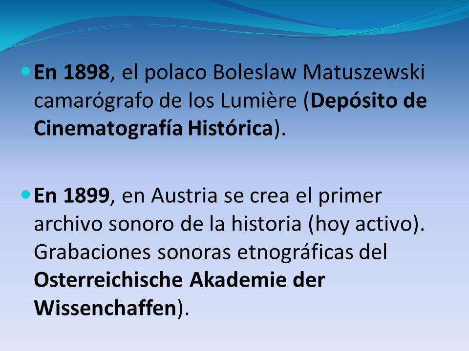 En 1898, el polaco Boleslaw Matuszewski camarógrafo de los Lumière (Depósito de Cinematografía Histórica).