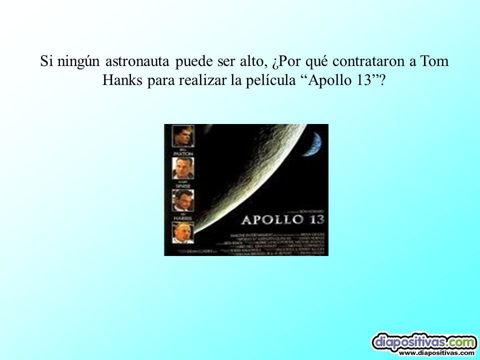 Si ningún astronauta puede ser alto, ¿Por qué contrataron a Tom Hanks para realizar la película Apollo 13