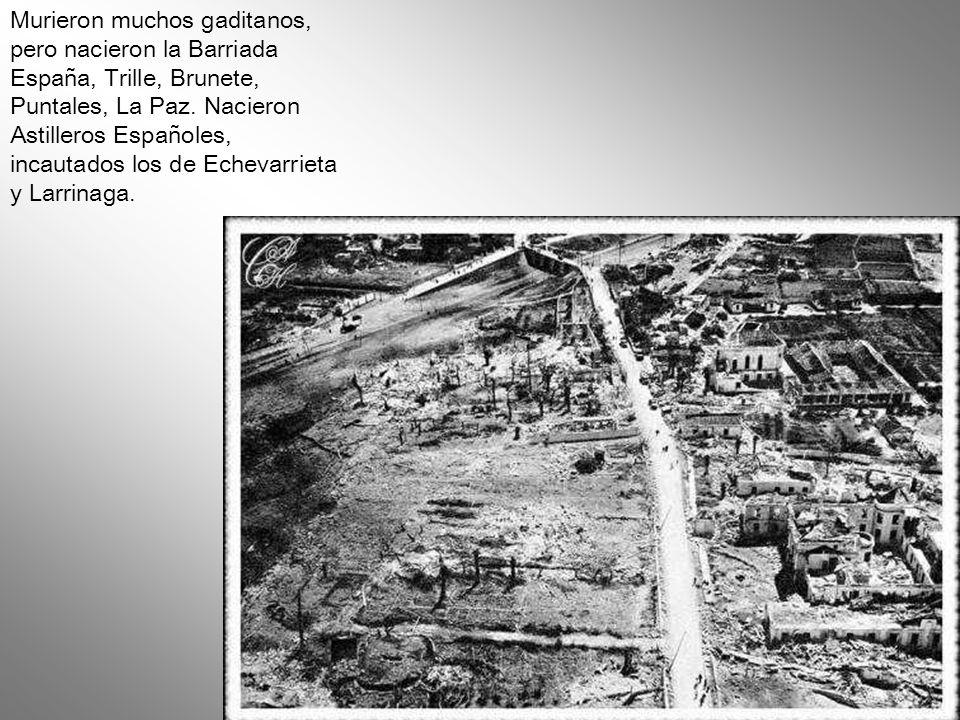 Murieron muchos gaditanos, pero nacieron la Barriada España, Trille, Brunete, Puntales, La Paz.
