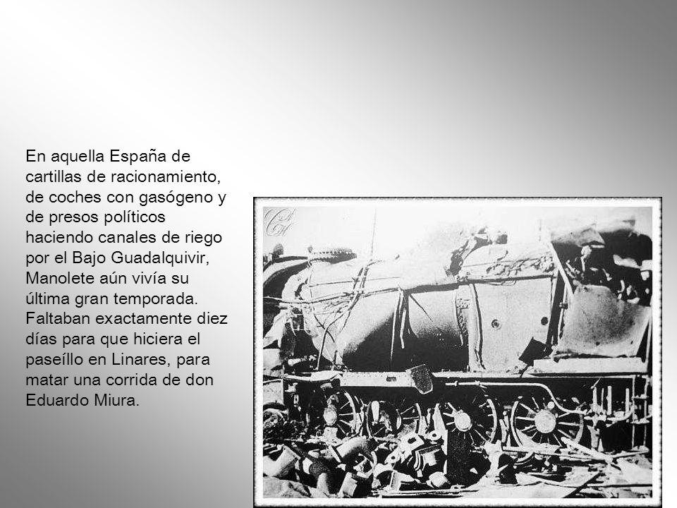 En aquella España de cartillas de racionamiento, de coches con gasógeno y de presos políticos haciendo canales de riego por el Bajo Guadalquivir, Manolete aún vivía su última gran temporada.