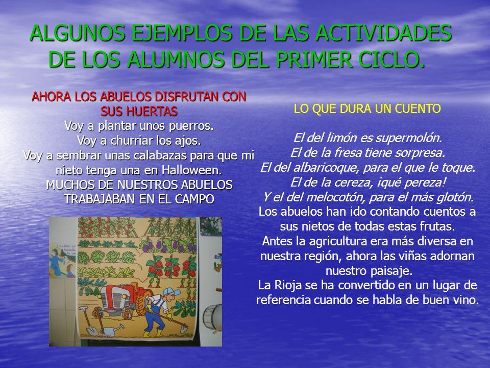 ALGUNOS EJEMPLOS DE LAS ACTIVIDADES DE LOS ALUMNOS DEL PRIMER CICLO.