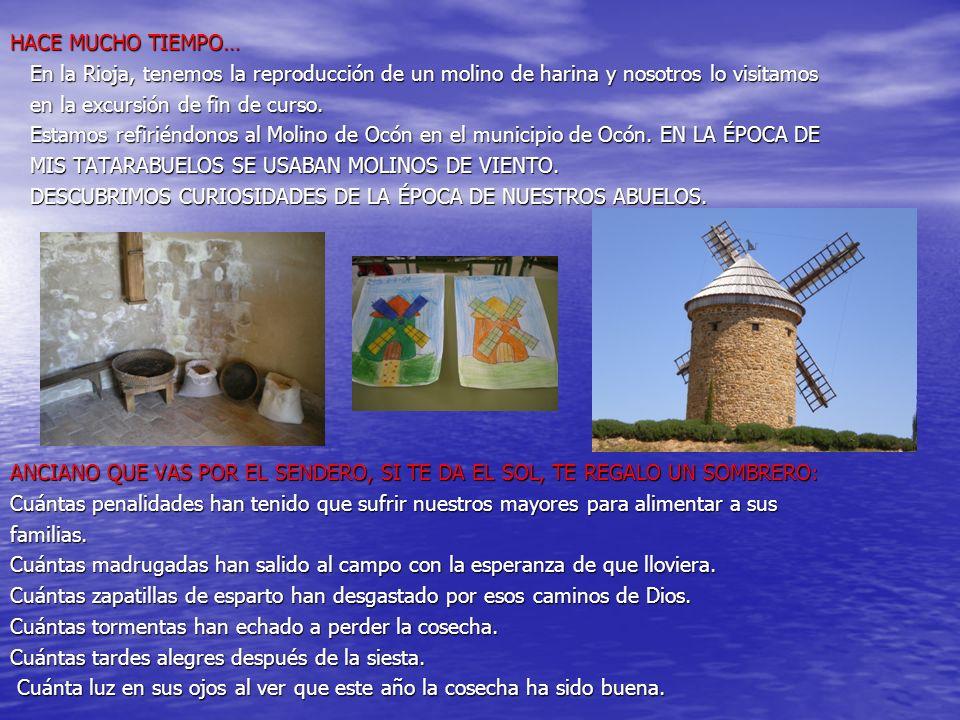 HACE MUCHO TIEMPO… En la Rioja, tenemos la reproducción de un molino de harina y nosotros lo visitamos.