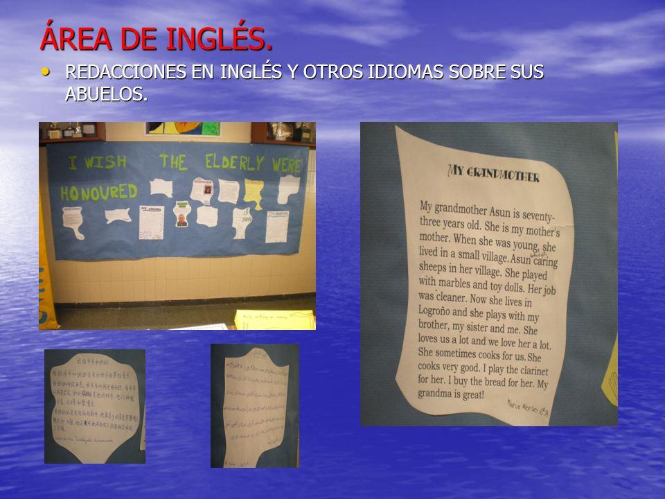 ÁREA DE INGLÉS. REDACCIONES EN INGLÉS Y OTROS IDIOMAS SOBRE SUS ABUELOS.