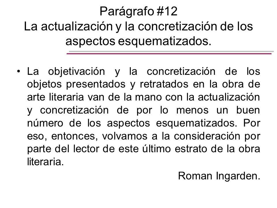 Parágrafo #12 La actualización y la concretización de los aspectos esquematizados.