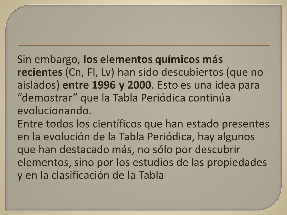sin embargo los elementos qumicos ms recientes cn fl lv han - Tabla Periodica De Los Elementos Quimicos Mas Reciente