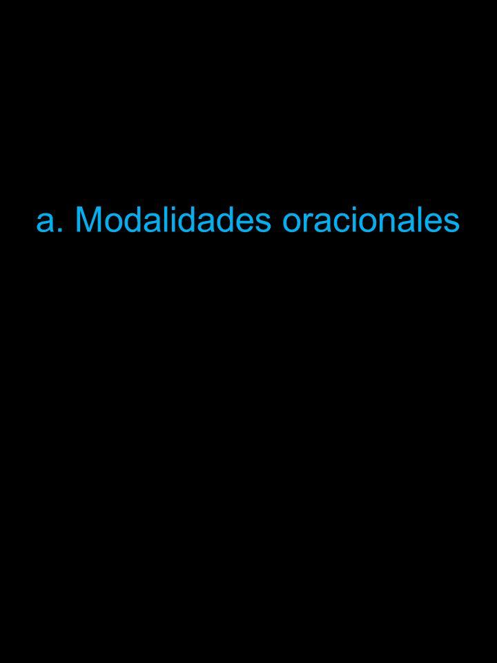 a. Modalidades oracionales