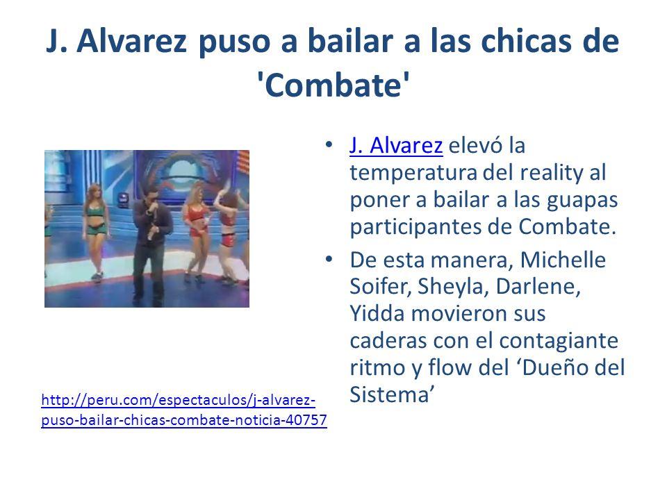 J. Alvarez puso a bailar a las chicas de Combate