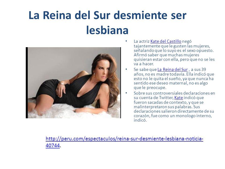 La Reina del Sur desmiente ser lesbiana