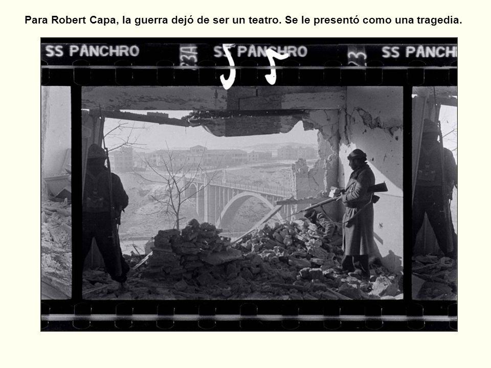 Para Robert Capa, la guerra dejó de ser un teatro