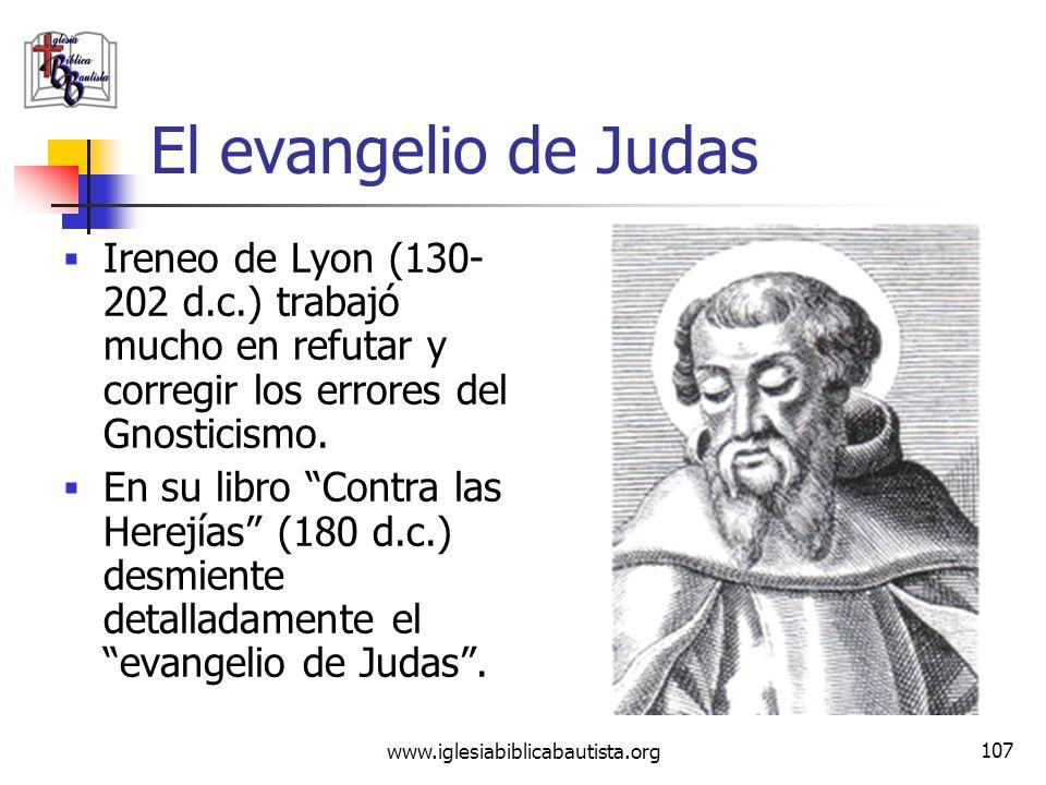 El evangelio de Judas Ireneo de Lyon (130-202 d.c.) trabajó mucho en refutar y corregir los errores del Gnosticismo.