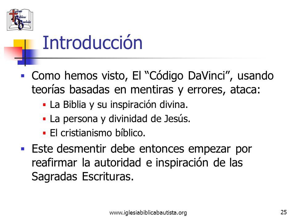 Introducción Como hemos visto, El Código DaVinci , usando teorías basadas en mentiras y errores, ataca: