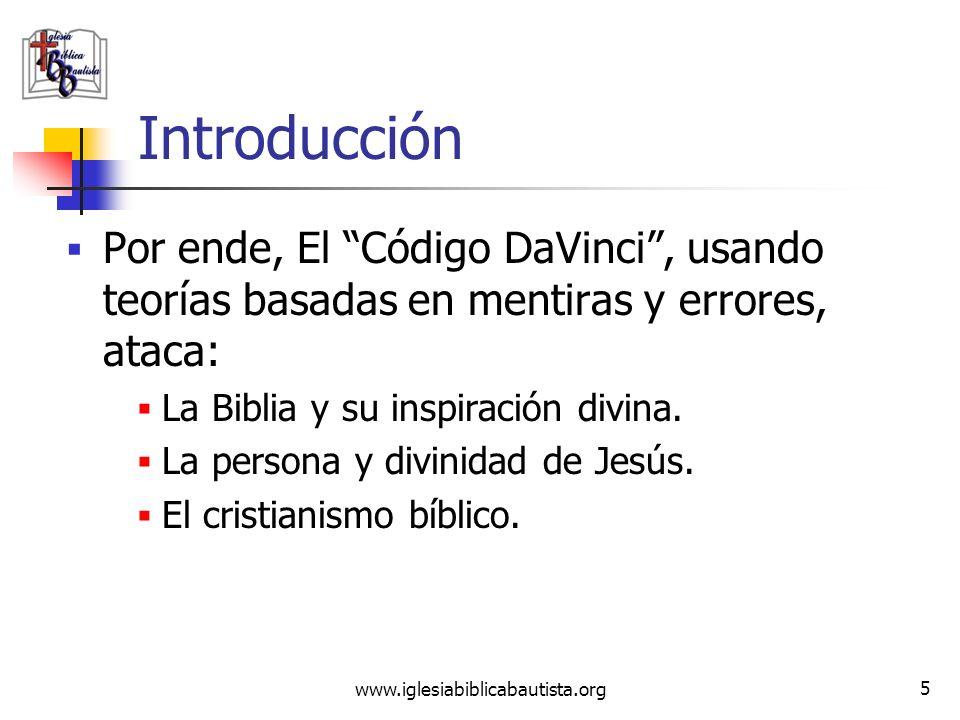 IntroducciónPor ende, El Código DaVinci , usando teorías basadas en mentiras y errores, ataca: La Biblia y su inspiración divina.