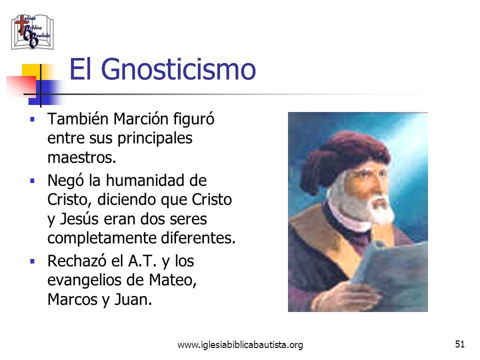 El Gnosticismo También Marción figuró entre sus principales maestros.