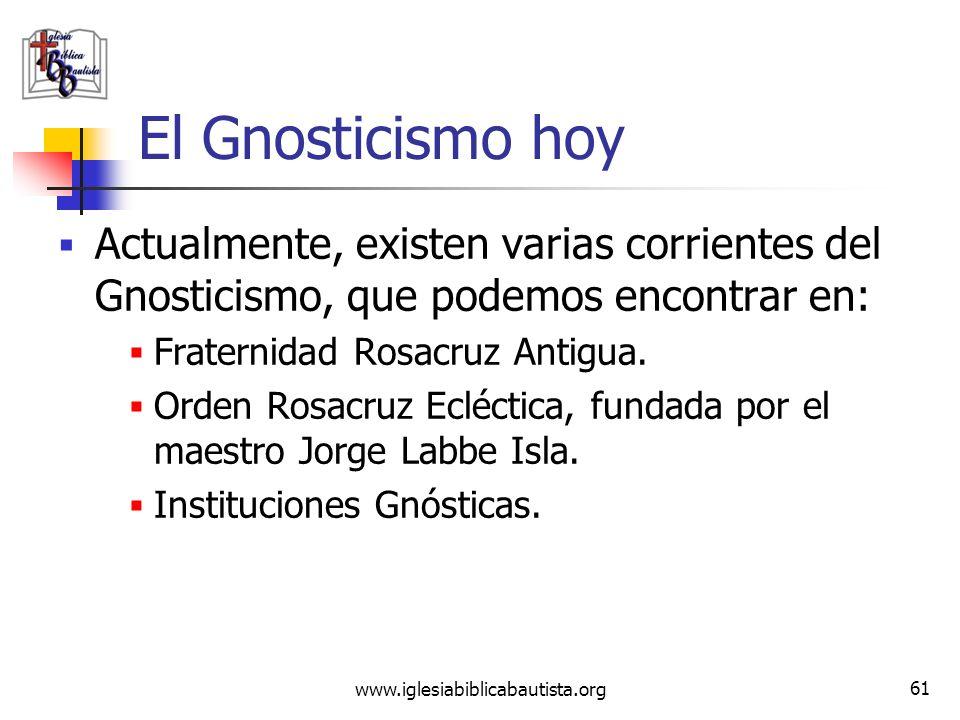 El Gnosticismo hoy Actualmente, existen varias corrientes del Gnosticismo, que podemos encontrar en:
