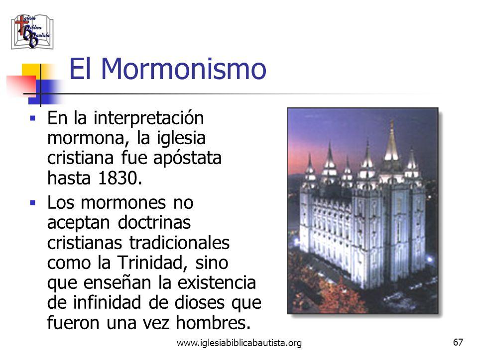 El Mormonismo En la interpretación mormona, la iglesia cristiana fue apóstata hasta 1830.