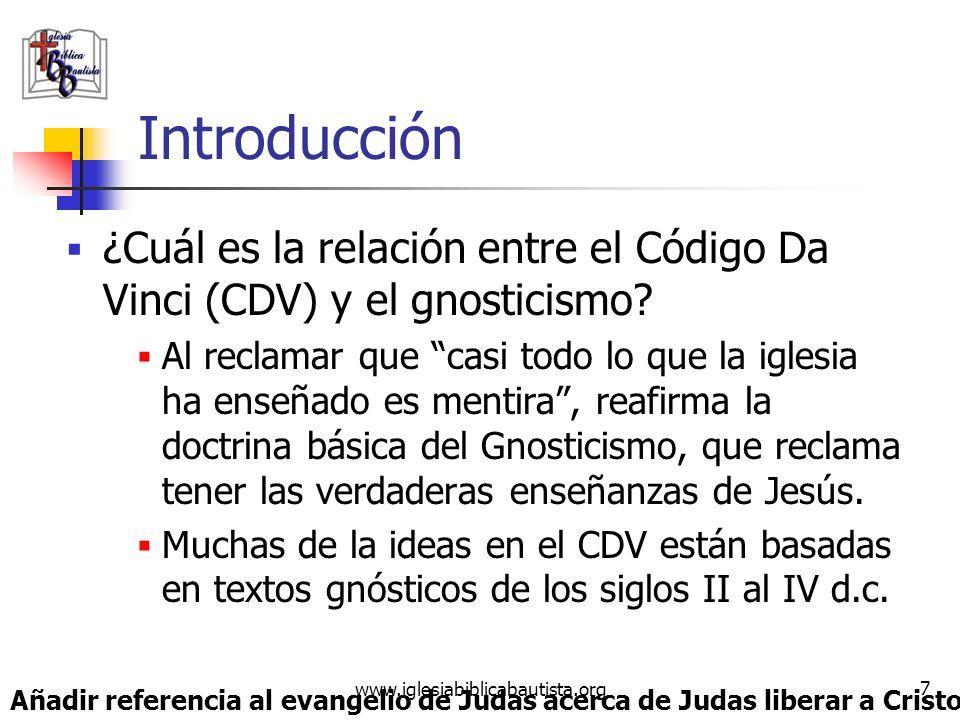 Introducción ¿Cuál es la relación entre el Código Da Vinci (CDV) y el gnosticismo