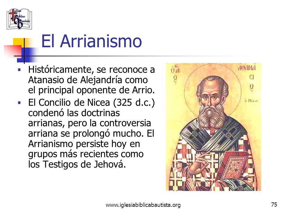 El Arrianismo Históricamente, se reconoce a Atanasio de Alejandría como el principal oponente de Arrio.