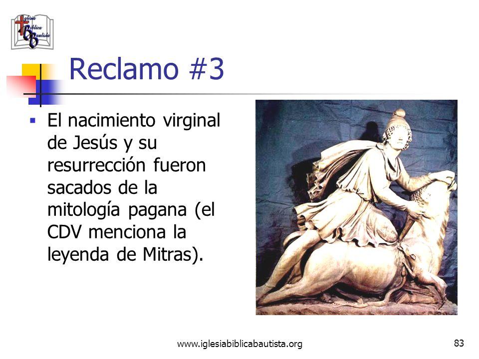 Reclamo #3El nacimiento virginal de Jesús y su resurrección fueron sacados de la mitología pagana (el CDV menciona la leyenda de Mitras).