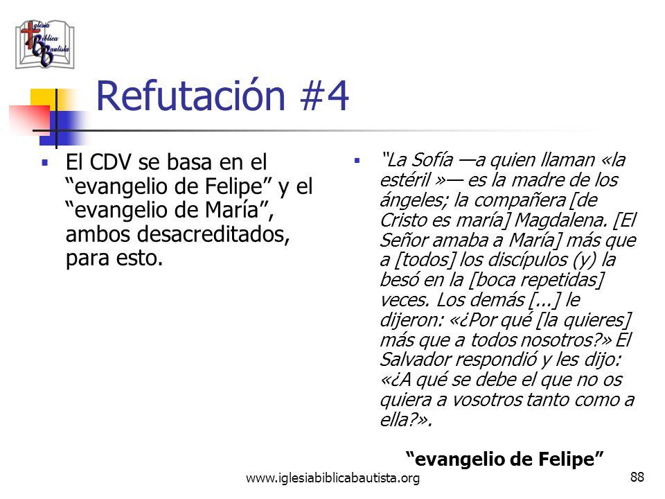 Refutación #4El CDV se basa en el evangelio de Felipe y el evangelio de María , ambos desacreditados, para esto.