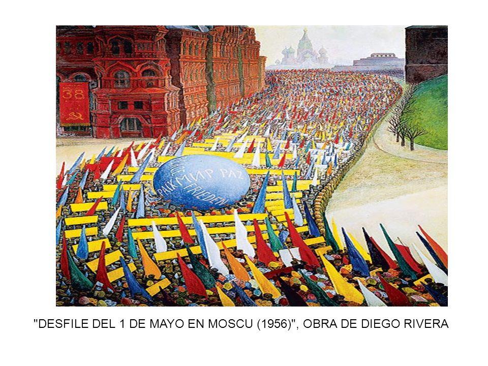 DESFILE DEL 1 DE MAYO EN MOSCU (1956) , OBRA DE DIEGO RIVERA