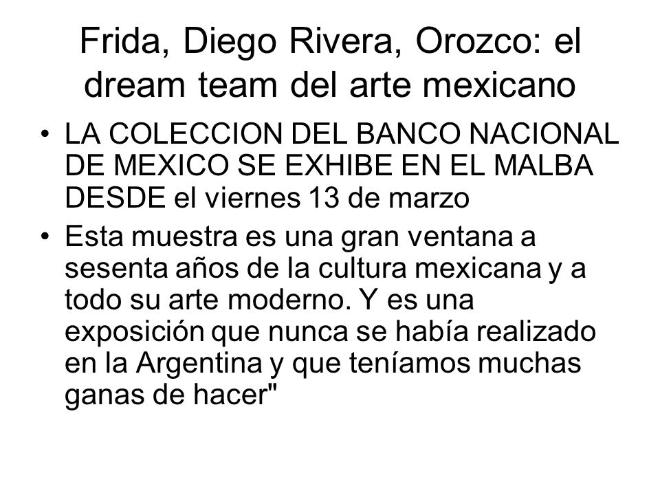 Frida, Diego Rivera, Orozco: el dream team del arte mexicano