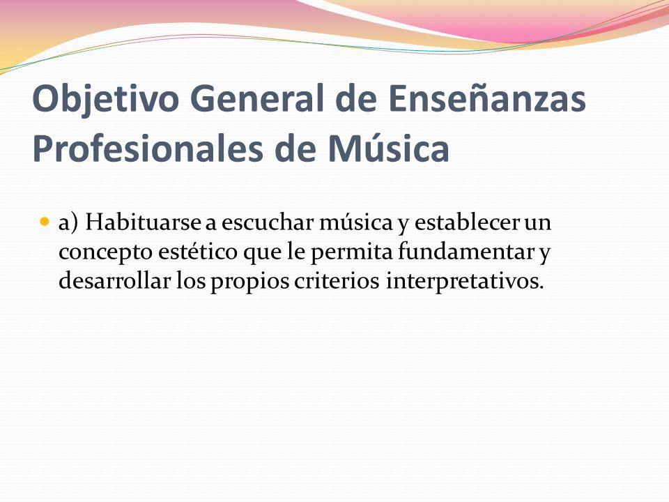 Objetivo General de Enseñanzas Profesionales de Música
