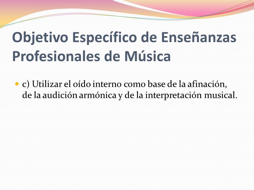 Objetivo Específico de Enseñanzas Profesionales de Música