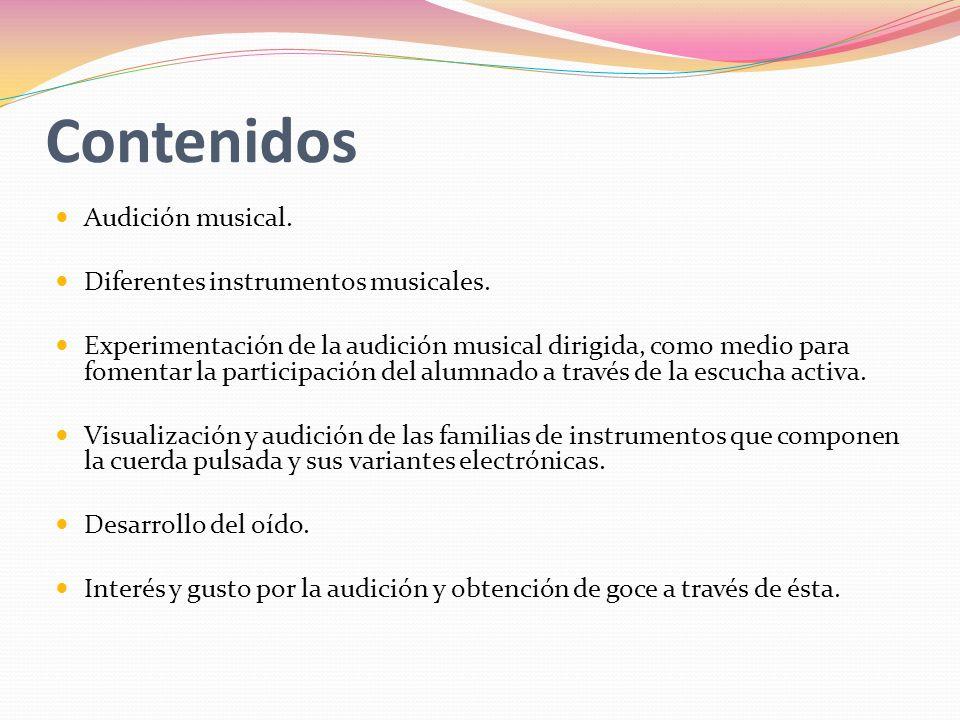 Contenidos Audición musical. Diferentes instrumentos musicales.
