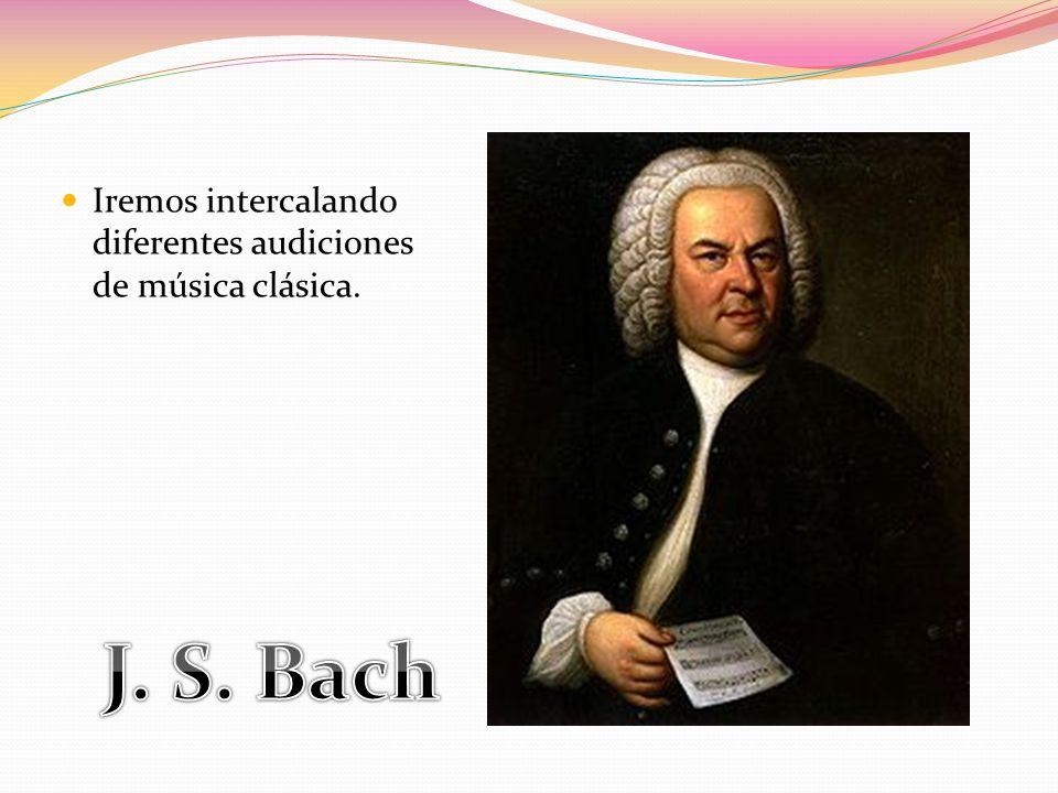 Iremos intercalando diferentes audiciones de música clásica.