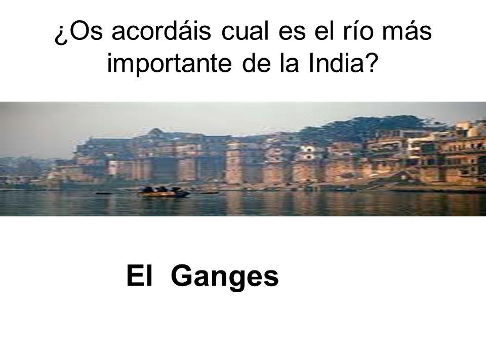 ¿Os acordáis cual es el río más importante de la India