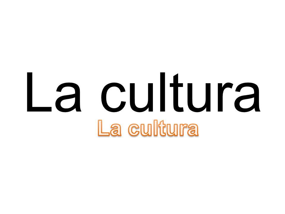La cultura La cultura