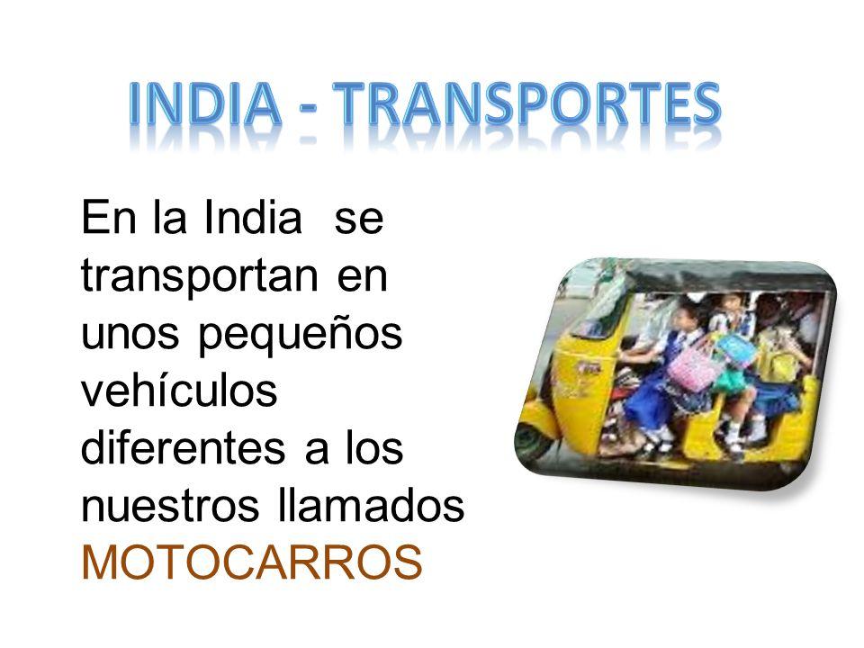 INDIA - transportes En la India se transportan en unos pequeños vehículos diferentes a los nuestros llamados MOTOCARROS.