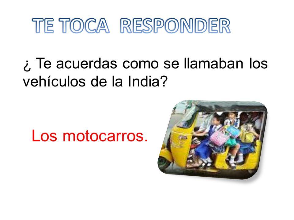 TE TOCA RESPONDER Los motocarros.