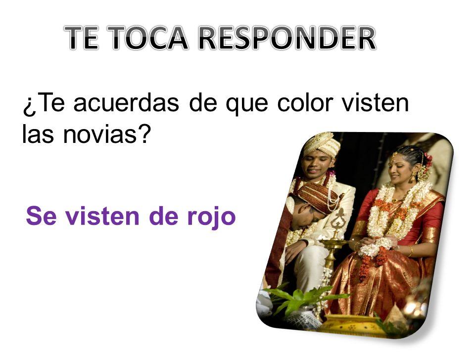 TE TOCA RESPONDER ¿Te acuerdas de que color visten las novias